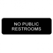 """No Public Restrooms"" Sign, 9x3 Black Plastic"