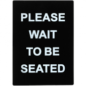"Winco - Stanchion Sign ""Please Wait to be Seated"", Black with White Lettering"